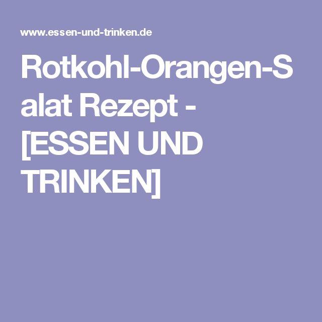 Rotkohl-Orangen-Salat Rezept - [ESSEN UND TRINKEN]