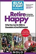 Retire Happy by Richard Stim: When planning for retirement, its easy to become preoccupied with stock portfolios, 401(k) balances and doomsday predictions about baby boomers lack of savings. But happiness in retirement isnt about how much cash you can manage to sock away before the age of 65. Everyone wants...
