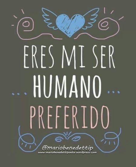 Eres mi ser humano preferido ❤ #amor