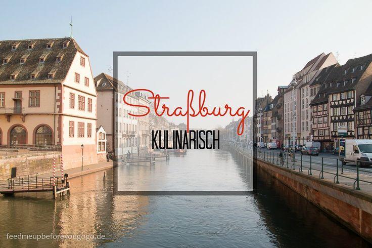 Straßburg kulinarisch / Strasbourg Food & City Guide // Feed me up before you go-go
