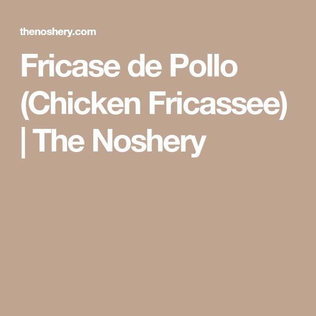 Fricase de Pollo (Chicken Fricassee) | The Noshery