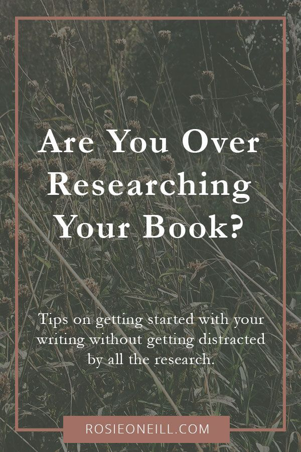 How To Stop Researching And Start Writing Rosie O Neill Book Writing Tips Novel Writing Fiction Writing