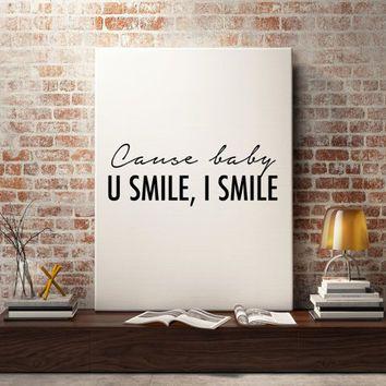 Justin Bieber quote, U smile, I Smile song lyric art, wall art, print, Purpose album, dorm room decor, dorm decor