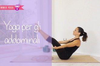 Semplici posizioni di yoga per allenare e tonificare i muscoli addominali.