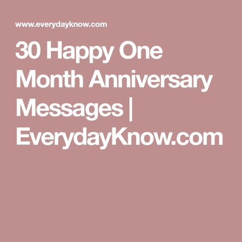 30 Happy One Month Anniversary Messages | EverydayKnow.com