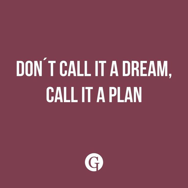 You have to plan your dreams. #GLIPS #quote #dreams