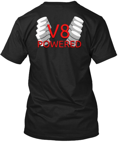 V8 Powered LIMITED EDITION | Teespring