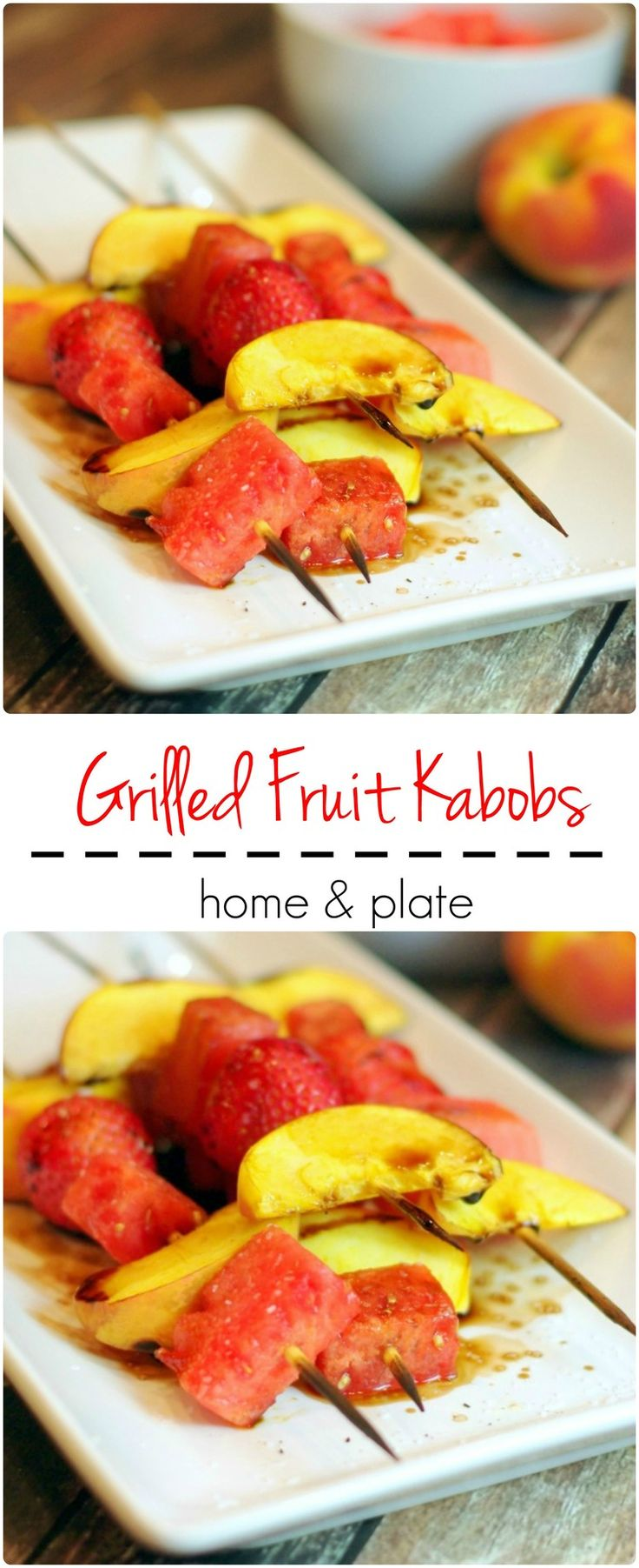 Grilled Fruit Kabobs | Home & Plate | www.homeandplate.com | Enjoy your favorite fruits grilled to perfection.