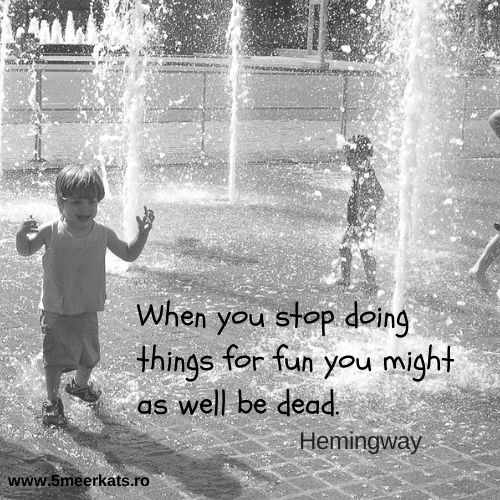 When you stop doing things for fun you might as well be dead. #Hemingway #quote #fun