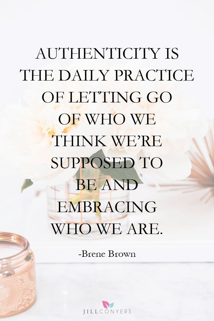 Brene Brown quote on self acceptance | authenticity is the daily practice of letting go of who we think we're supposed to be and embracing who we are