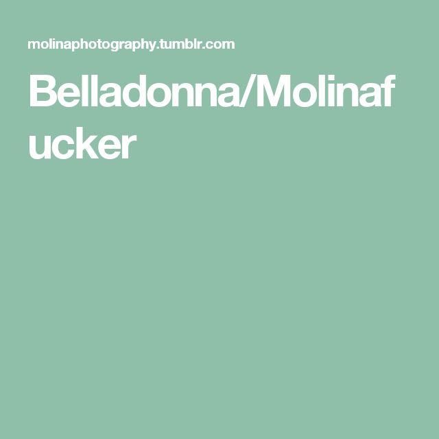 Belladonna/Molinafucker