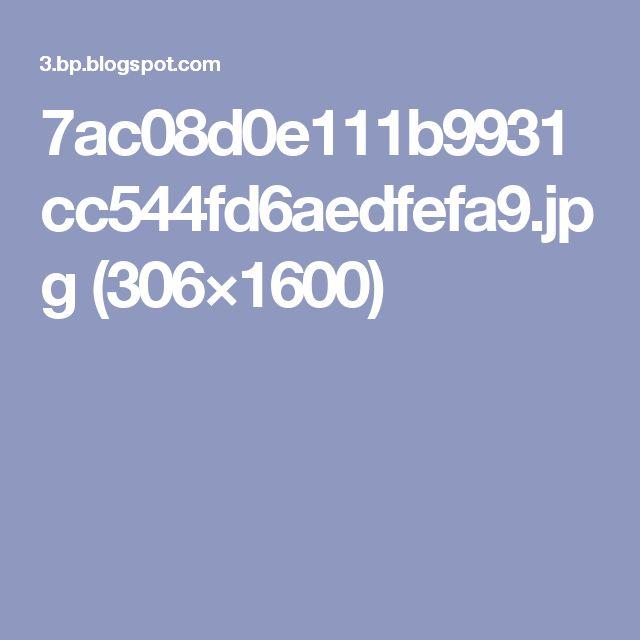 7ac08d0e111b9931cc544fd6aedfefa9.jpg (306×1600)