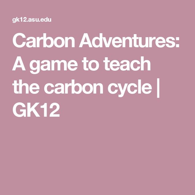 Carbon Adventures: A game to teach the carbon cycle | GK12