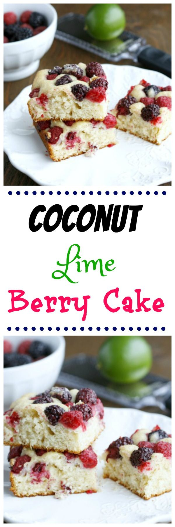 Coconut Lime Berry Cake. A simple and delicious cake to enjoy the ...