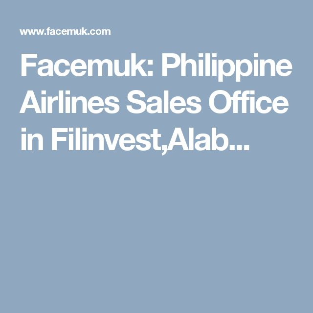 Facemuk: Philippine Airlines Sales Office in Filinvest,Alab...