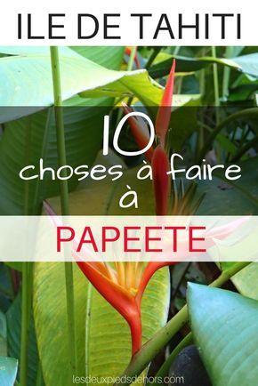 Vous venez visiter la Polynésie Française? Un passage sur l'île de Tahiti est obligatoire ! Prenez le temps de découvrir la capitale, Papeete. Je vous livre mon Top 10 des choses à faire à Papeete ! #tahiti #papeete #polynésie #polynesie #polynesiefrancaise #ile #pacifique
