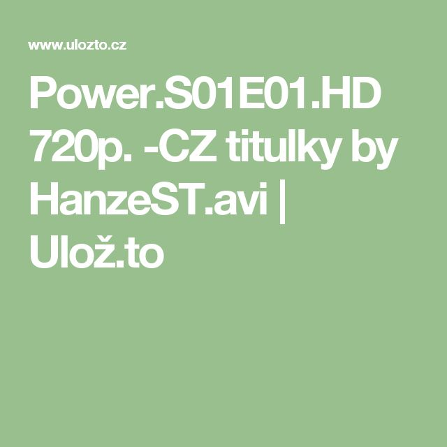 Power.S01E01.HD 720p. -CZ titulky by HanzeST.avi | Ulož.to