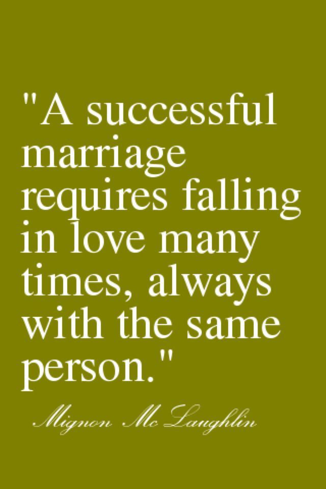 Truth!  And if you aren't willing to work for it don't get married. --CS