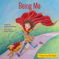 Being Me - A Rosie the Red Book by Rosemary McCarney, illus. by Yvonne Cathcart (April 2016)