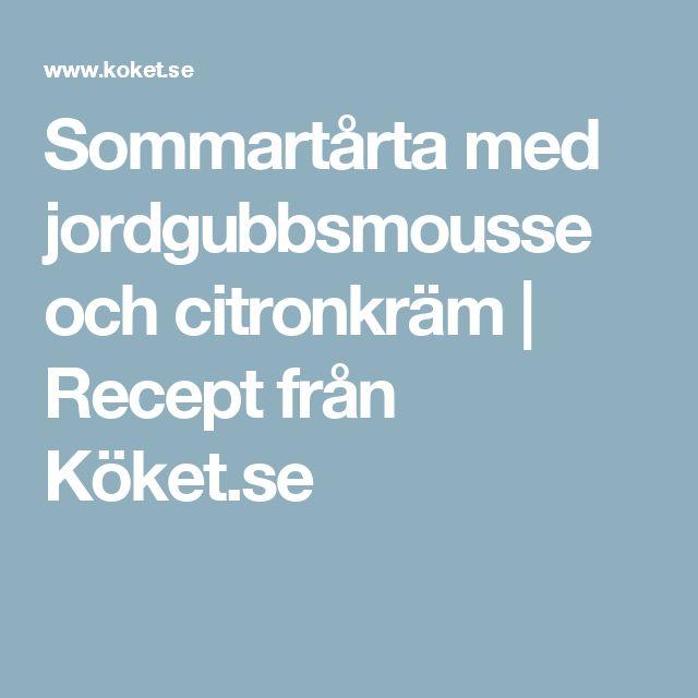 Sommartårta med jordgubbsmousse och citronkräm | Recept från Köket.se