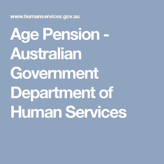 Age Pension - Australian Government Department of Human Services