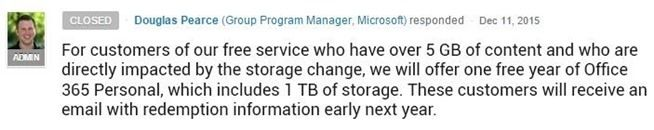 Save Money For Hard-Drive See How to Get 1 TB of OneDrive Storage & Office 365 for Free from Microsoft    Just last month Microsoft announced  plans to take away a huge chunk of storage from the free tier of their  OneDrive cloud service and users are understandably quite upset. At the  same time they reneged on an offer to give Office365 users unlimited  OneDrive storage and instead will only be offering 1 TB of storage. After the uproar this caused Microsoft had a slight change of heart…