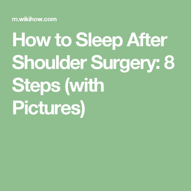 How to Sleep After Shoulder Surgery: 8 Steps (with Pictures)