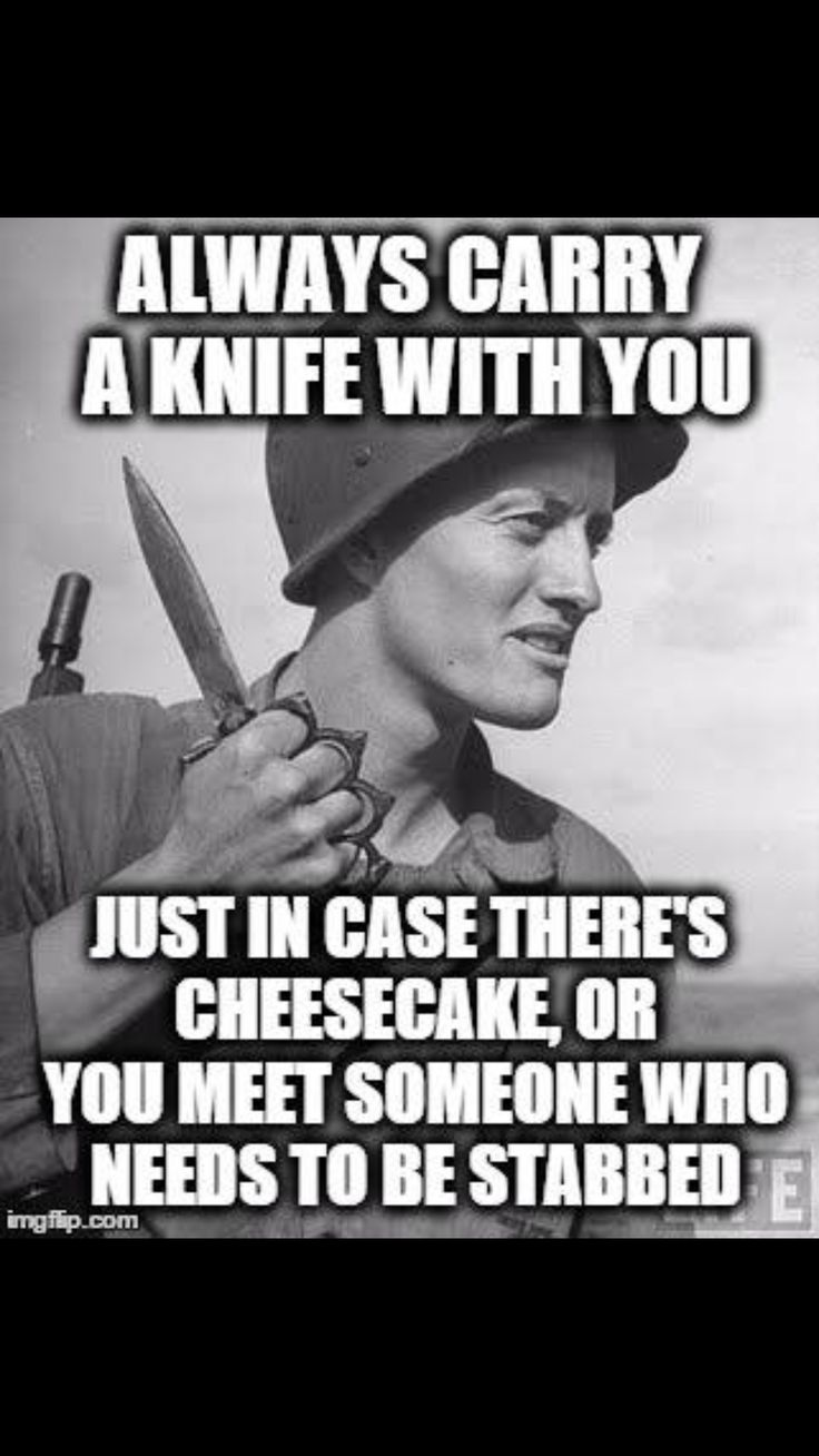 All kidding aside, if you're out in the wilderness, or the zombie apocalypse, carry at least one knife with you. It's not only for defending yourself. A knife is in many ways your most important survival tool, and it is for a reason.