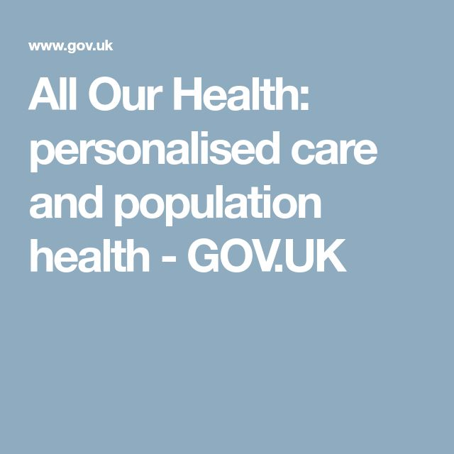 All Our Health: personalised care and population health - GOV.UK