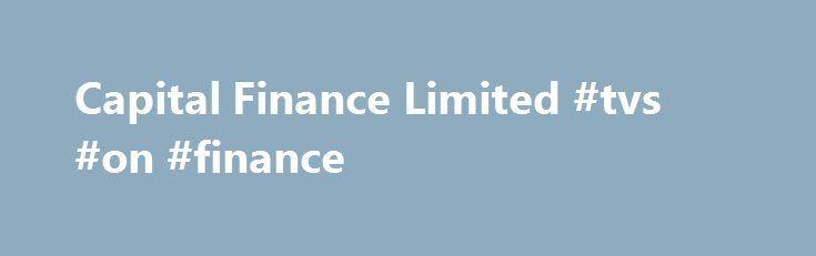 Capital Finance Limited #tvs #on #finance http://finance.remmont.com/capital-finance-limited-tvs-on-finance/  #capital finance # Capital Finance Limited We believe this firm has been carrying out consumer credit activities in the UK without our permission or authorisation. Find out why to be especially wary of dealing with this unauthorised firm and how to protect yourself from scammers. Almost all firms and individuals carrying out consumer credit activities […]