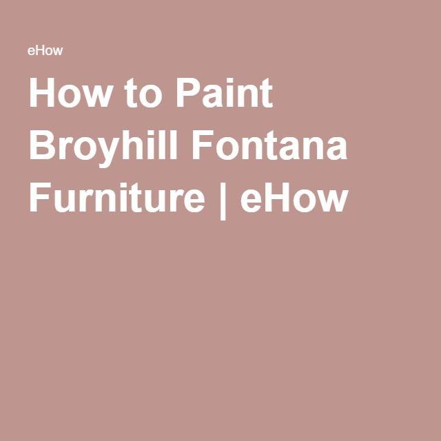 How to Paint Broyhill Fontana Furniture | eHow