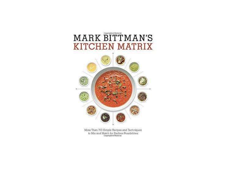 Mark Bittman's Kitchen Matrix - Mark Bittman
