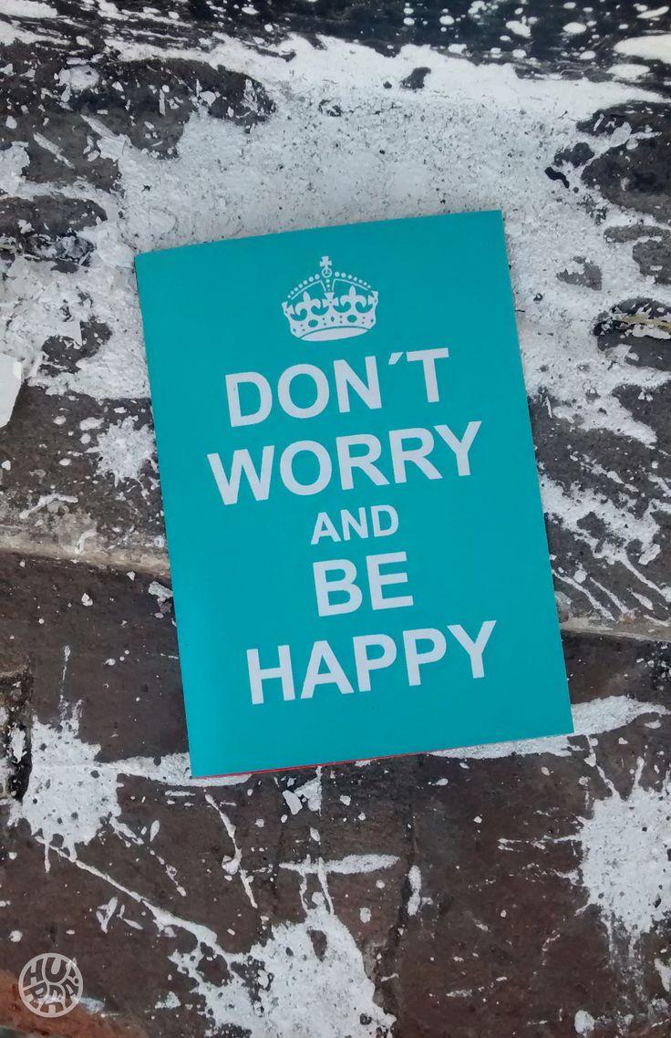 Don´t worry & Be Happy!!!!  Venta por menor y mayor! f/hurratallercreativo // holahurra@gmail.com