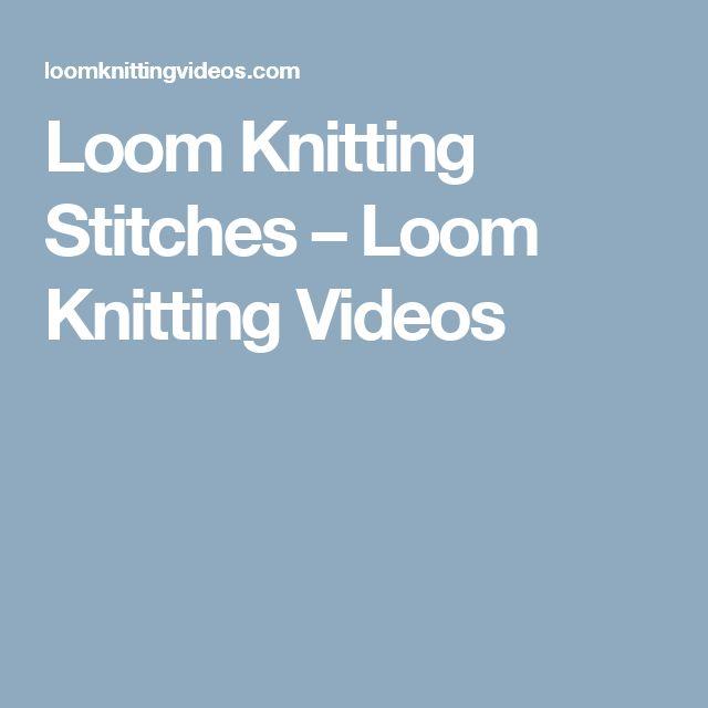 Loom Knitting Stitches – Loom Knitting Videos