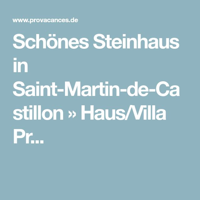 Schönes Steinhaus in Saint-Martin-de-Castillon » Haus/Villa Pr...