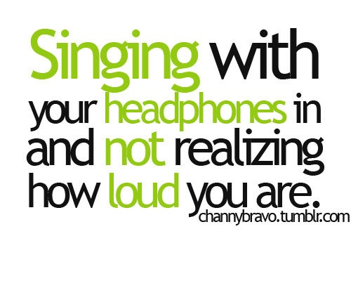 Happens to me all the time!Music, Point, Time, Truths, Movie, Totally