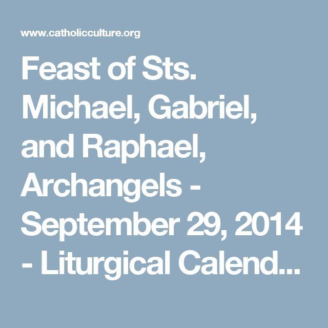 Feast of Sts. Michael, Gabriel, and Raphael, Archangels - September 29, 2014 - Liturgical Calendar | Catholic Culture