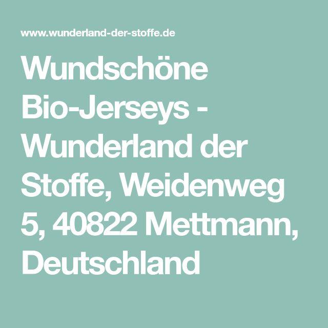 Wundschöne Bio-Jerseys - Wunderland der Stoffe, Weidenweg 5, 40822 Mettmann, Deutschland