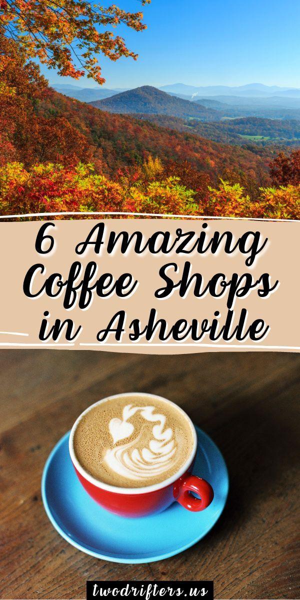 6 Best Coffee Shops In Asheville Nc Local Spots You Can T Miss In 2020 Best Coffee Shop Coffee Shop Best Coffee