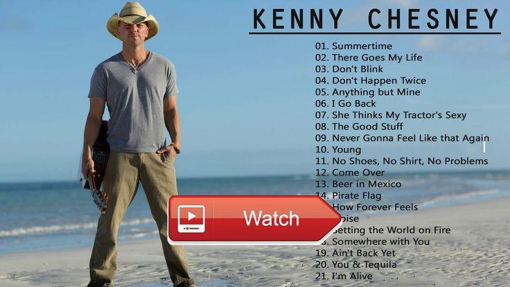 Best Songs Of Kenny Chesney Kenny Chesney Greatest Hits Playlist 17  Best Songs Of Kenny Chesney Kenny Chesney Greatest Hits Playlist 17
