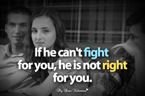 If He Can't Fight For You, He Is Not Right For You