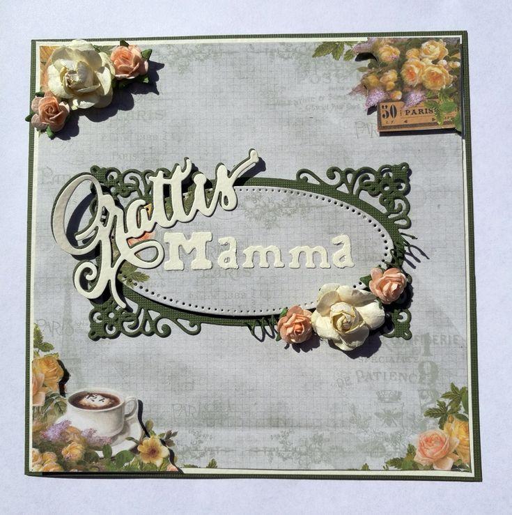 Kort till mors dag - http://kristinasscrapbookingblogg.se/kort-till-mors-dag/ - Hej!  Idag visar jag ett kort som är ihop knåpat till min svärmor med hennes favoritfärg grönt.    Till kortet har jag använt:   Cardstock Pine Needle  Cardstock Bazzil Butter cream  Mönsterpapper Pion Vintage Rose, Cafe (på REA nu)  Die Roxstamps Grattis  Die Tim Holtz...