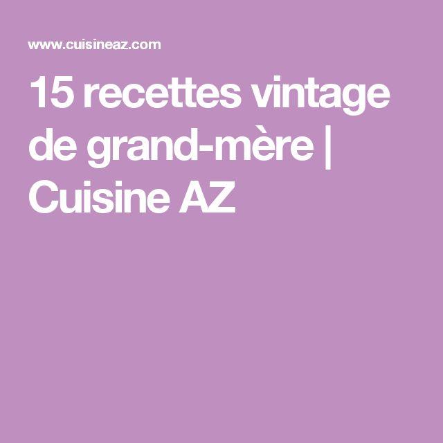 15 recettes vintage de grand m re cuisine az cuisine - Vieilles recettes de cuisine de grand mere ...
