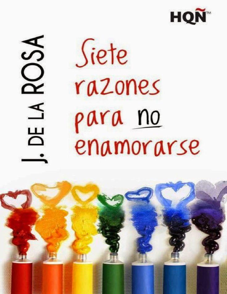 SIETE RAZONES PARA NO ENAMORARSE, J. DE LA ROSA http://bookadictas.blogspot.com/2014/10/siete-razones-para-no-enamorarse-j-de_7.html