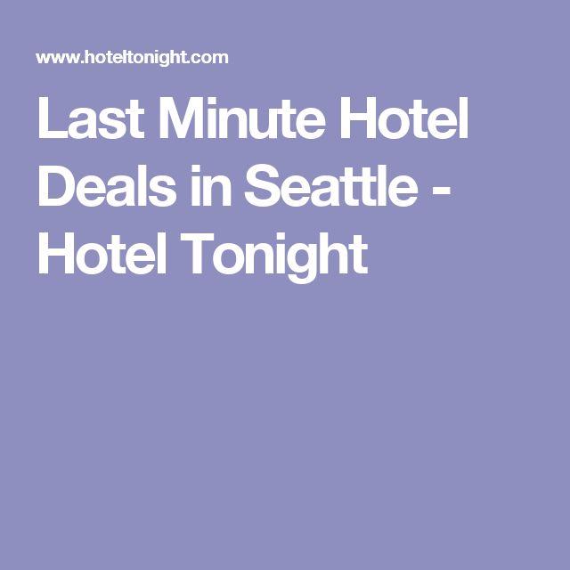 Last Minute Hotel Deals in Seattle - Hotel Tonight