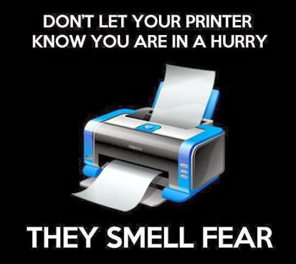 Is it just me or does the printer stop working every time you're printing an assignment that's due the same morning