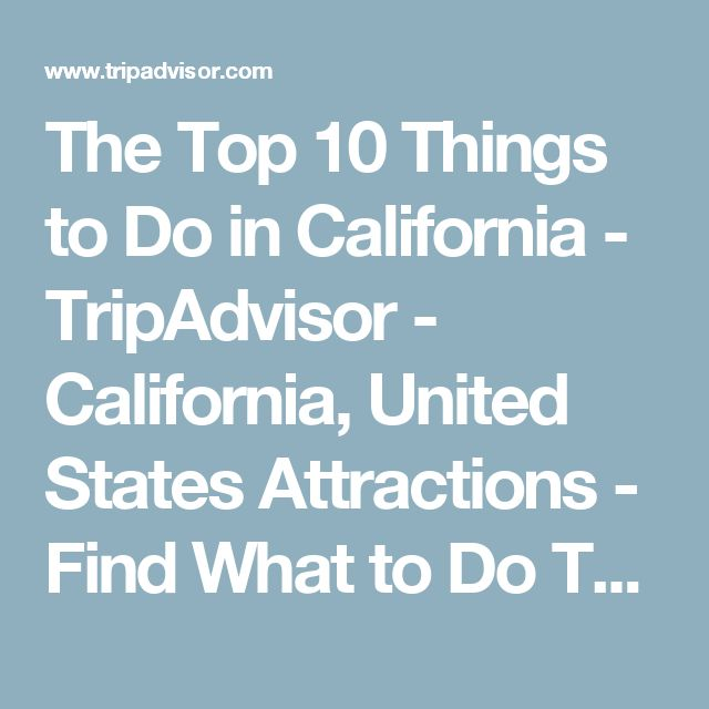 The Top 10 Things to Do in California - TripAdvisor - California, United States Attractions - Find What to Do Today, This Weekend, or in October
