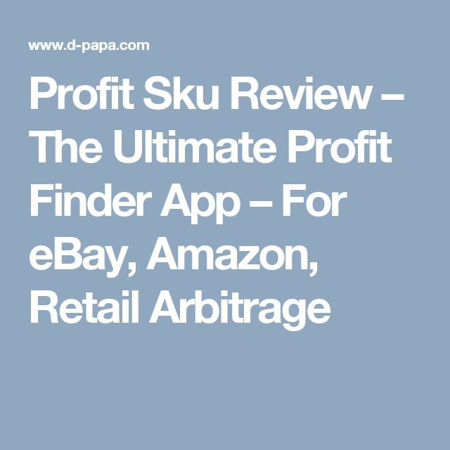 Profit Sku Review – The Ultimate Profit Finder App – For eBay, Amazon, Retail Arbitrage