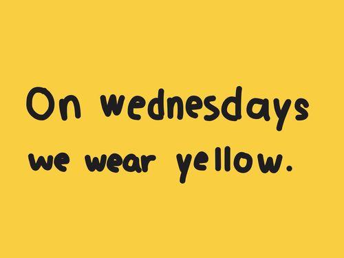 And on Thursdays, Fridays, Saturdays, Sundays, Mondays, and Tuesdays. Hufflepuff Pride!!!!