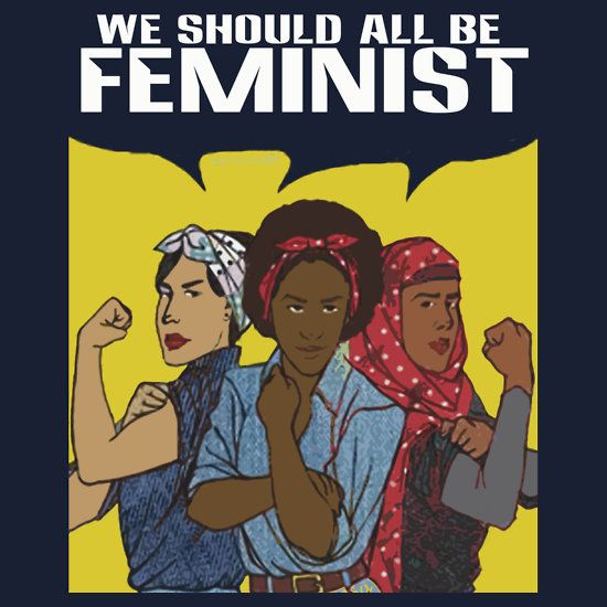 WE ALL SHOULD BE FEMINIST